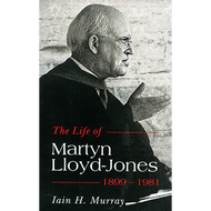 The Life of Martyn Lloyd-Jones by Iain H. Murray (Paperback)