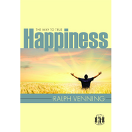 The Way to True Happiness by Ralph Venning (Paperback)