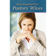 Encouragement for Pastors' Wives by Albert N. Martin (Booklet)