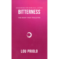 Bitterness: the Root that Pollutes by Lou Priolo (Booklet)