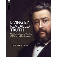 Living By Revealed Truth by Tom Nettles (Hardcover)