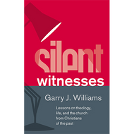 Silent Witnesses by Garry J. Williams (Hardcover)