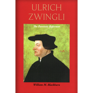 Ulrich Zwingli by William M. Blackburn (Paperback)