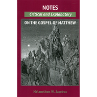 Notes Critical and Explanatory on the Gospel of Matthew by Melancthon W. Jacobus  (Paperback)