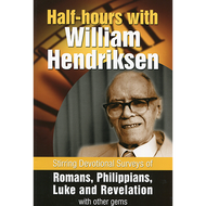 Half-Hours with William Hendriksen by William Hendriksen (Paperback)