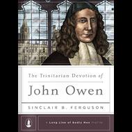 The Trinitarian Devotion of John Owen by Sinclair B. Ferguson (Hardcover)