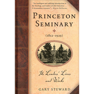 Princeton Seminary by Gary Steward (Paperback)