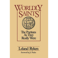 Worldly Saints by Leland Ryken (Paperback)