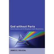 God without Parts by James E. Dolezal (Paperback)