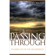 Passing Through: Pilgrim Life in the Wilderness by Jeremy Walker (Paperback)