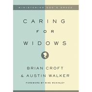 Caring for Widows by Brian Croft & Austin Walker (Paperback)
