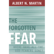 The Forgotten Fear: Where Have All the God-Fearers Gone?