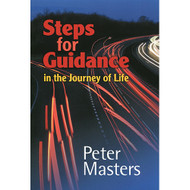 Steps for Guidance in the Journey of Life by Peter Masters (Paperback)