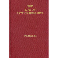 The Life of Patrick Hues Mell by P.H. Mell Jr. (Hardcover)