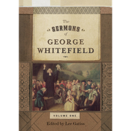 The Sermons of George Whitefield, 2 Vols Edited by Lee Gatiss (Hardcover)