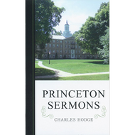 Princeton Sermons by Charles Hodge (Hardcover)