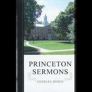 Princeton Sermons by Charles Hodge (Hardcover)