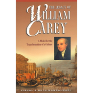 The Legacy of William Carey by Vishal and Ruth Mangalwadi (Paperback)