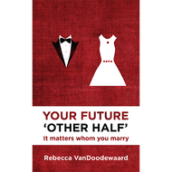 Your Future 'Other Half' by Rebecca VanDoodewaard (Paperback)