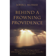 Behind a Frowning Providence by John J. Murray (Booklet)