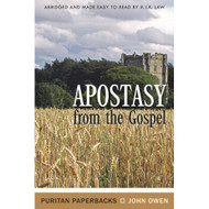 Apostasy from the Gospel by John Owen (Paperback)
