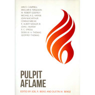 Pulpit Aflame Edited by Joel R. Beeke & Dustin W. Benge (Hardcover)