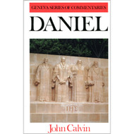 Daniel - Geneva Series of Commentaries by John Calvin (Hardcover)