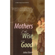 Mothers of the Wise & Good by Jabez Burns