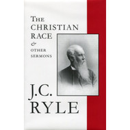 The Christian Race and Other Sermons, Vol.3  by J.C. Ryle
