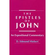 The Epistles of John: An Expositional Commentary  by D. Edmond Hiebert