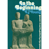 In the Beginning by E.J. Young