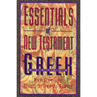 Essentials of New Testament Greek by Ray Summers