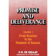 Promise & Deliverance: From Creation to the Conquest of Canaan (Vol. I)