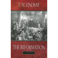 The Reformation: A Handbook by T. M. Lindsay