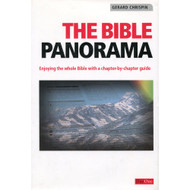 The Bible Panorama: Enjoying the Bible with a Chapter-by-Chapter by Gerard Chrispin
