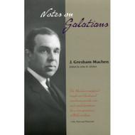 Notes on Galatians by J. Gresham Machen
