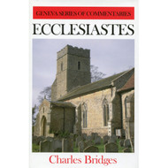 Ecclesiastes (Geneva Series of Commentaries) by Charles Bridges