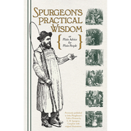 Spurgeon's Practical Wisdom by C.H. Spurgeon (Hardcover)