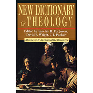 New Dictionary of Theology: A Concise & Authoritative Resource