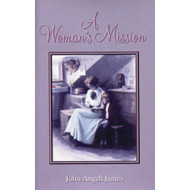 A Woman's Mission by John Angell James