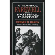A Tearful Farewell From a Faithful Pastor by Edward Dorr Griffin
