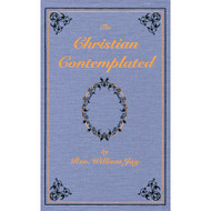 The Christian Contemplated by Rev. William Jay