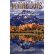 Divine Love: A Series of Doctrinal, Practical and Experimental Discourses by John Eadie