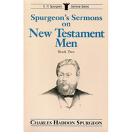 Spurgeon's Sermons on New Testament Men (Book 2)