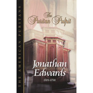 The Puritan Pulpit by Jonathan Edwards