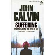 Suffering: Understanding the Love of God by John Calvin