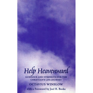 Help Heavenward: Guidance and Strength for the Christian's Life-Journey by Octavius Winslow
