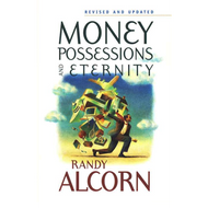Money, Possessions, and Eternity  by Randy Alcorn (Paperback)
