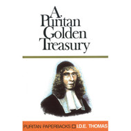 The Golden Treasury of Puritan Quotations by I.D.E. Thomas