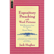 Expository Preaching With Word Pictures: With Illustrations from the Sermons of Thomas Watson